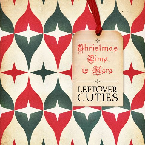 leftovercuties album-christmas-time-is-here